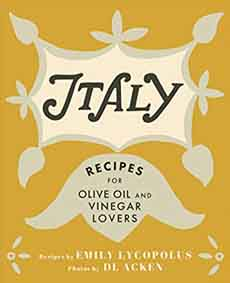Italy Recipes For Olive Oil & Vinegar Lovers