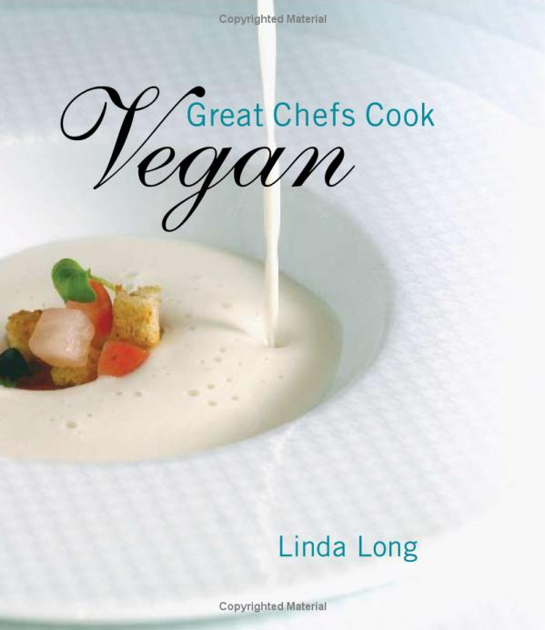 Great Chefs Cook Vegan by Linda Long